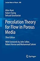 Percolation Theory for Flow in Porous Media: Third Edition (Lecture Notes in Physics)