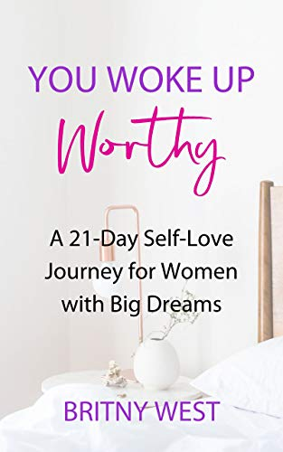 You Woke Up Worthy: A 21-Day Self-Love Journey for Women with Big Dreams (English Edition)