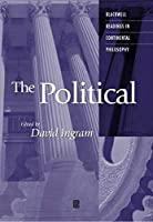 The Political (Blackwell Readings in Continental Philosophy)