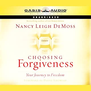 Choosing Forgiveness     Your Journey to Freedom              By:                                                                                                                                 Nancy Leigh DeMoss                               Narrated by:                                                                                                                                 Christine Dente                      Length: 4 hrs and 32 mins     61 ratings     Overall 4.2