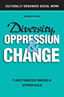 Diversity, Oppression, and Change: Culturally Grounded Social Work