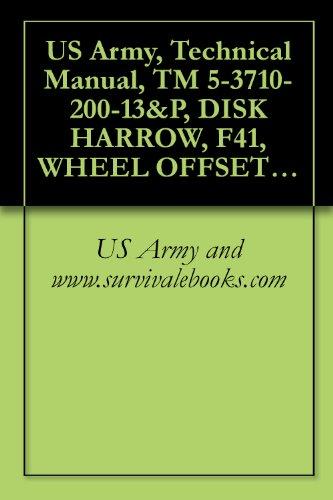 US Army, Technical Manual, TM 5-3710-200-13&P, DISK HARROW, F41, WHEEL OFFSET TANDEM