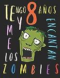 Tengo 8 años y me encantan los zombies: El libro para colorear para niños que aman los zombies