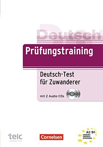 Prüfungstraining DaF: A2-B1 - Deutsch-Test für Zuwanderer: Übungsbuch mit CDs. Mit Hörtexten, Lösungen und Beispielen