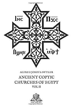 Ancient Coptic Churches of Egypt: Volume II (Nihil Sine Deo)