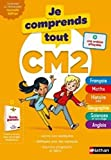 Je comprends tout CM2 - Tout en un (cours + exercices)