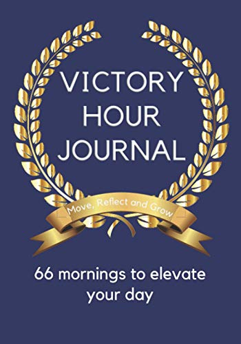 Victory Hour Journal: 66 Mornings to elevate your Day