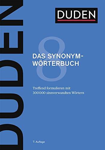 Duden – Das Synonymwörterbuch: Treffend formulieren mit 300000 sinnverwandten Wörtern (Duden - Deutsche Sprache in 12 Bänden)