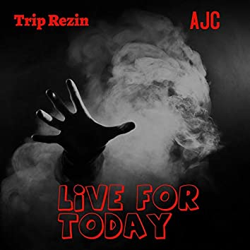 Live for Today (feat. Ajc)