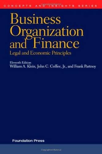 Compare Textbook Prices for Business Organization and Finance: Legal and Economic Principles,  Concepts and Insights 11 Edition ISBN 9781599414492 by Klein, William,Coffee Jr, John,Partnoy, Frank