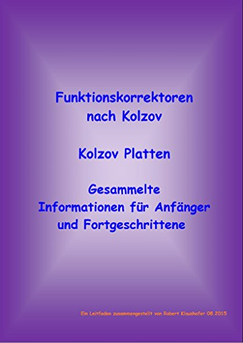 Funktionskorrektoren nach Kolzov Kolzov Platten: Gesammelte Informationen für Anfänger und Fortgeschrittene