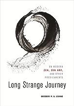 Long Strange Journey: On Modern Zen, Zen Art, and Other Predicaments