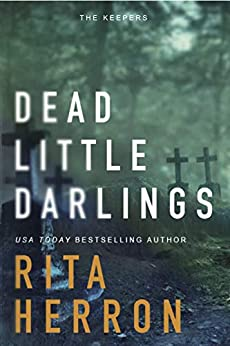 Dead Little Darlings (The Keepers Book 4) by [Rita Herron]