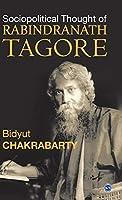 Sociopolitical Thought of Rabindranath Tagore
