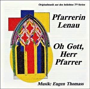 Pfarrerin Lenau / Oh Gott, Herr Pfarrer - Originalmusik aus den beliebten TV-Serien