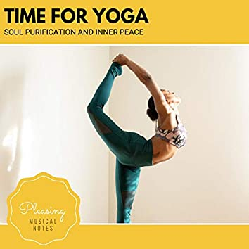 Time For Yoga - Soul Purification And Inner Peace