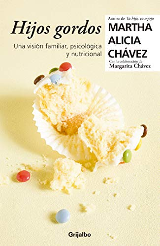 Hijos gordos: Una visión psicológica, familiar y nutricional / Overweight Children (Spanish Editio
