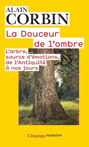 La douceur de l'ombre : L'arbre, source d'émotions, de l'Antiquité à nos jours