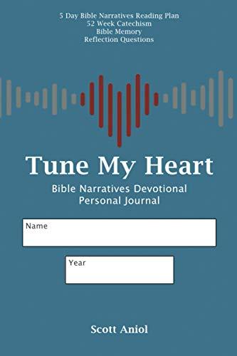 Tune My Heart Bible Narratives Personal Journal (Tune My Heart: Resources for Personal and Family Worship, Band 2)