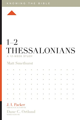 1–2 Thessalonians: A 12-Week Study (Knowing the Bible)