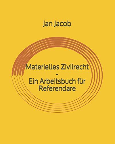 Materielles Zivilrecht - Ein Arbeitsbuch für Referendare