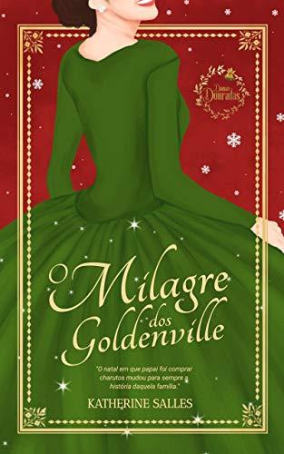 O milagre dos Goldenville: Damas Douradas