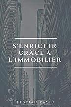 S'enrichir grâce à l'Immobilier (French Edition)
