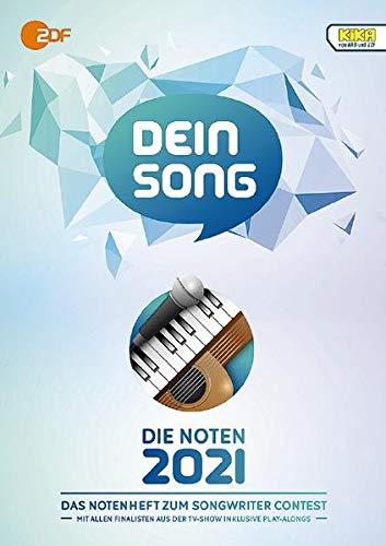 Dein Song 2021: Die Noten - mit Textbeiträgen und tollen Tipps. Klavier, Gitarre und Gesang. Ausgabe mit Online-Audiodatei.
