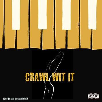 Crawl Wit It (feat. Reef)