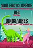 Mon Encyclopédie des Dinosaures: 24 Dessins réalistes de dinosaures avec leur nom pour enfants/ filles et garçons de 4 à 10 ans/ 7x10 pouces/ cahier ... encyclopédie à colorier (French Edition)