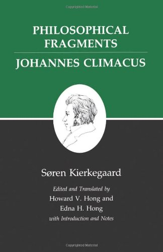 Philosophical Fragments/Johannes Climacus : Kierkegaard's...