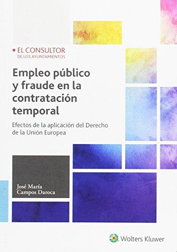 Empleo público y fraude en la contratación temporal: Efectos de la aplicación del Derecho de la Unión Europea