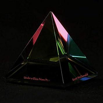 Under a Glass Prism, Pt. 1
