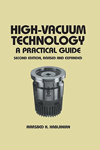High-Vacuum Technology: A Practical Guide, Second Edition (Mechanical Engineering Book 111)