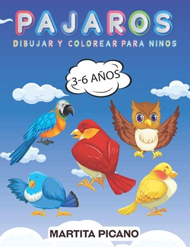 Pájaros Dibujar Y Colorear Para Niños 3-6 Años: Libro de cómo dibujar pájaros para niñas y niños| Amantes de los pájaros| Guía paso a paso