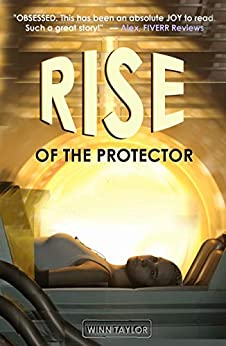 Rise of the Protector: Fast-paced Sci-Fantasy packed with witty banter and heart. by [Winn Taylor]