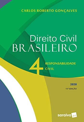 Direito Civil Brasileiro Vol. 4 - 15ª edição de 2020: Responsabilidade Civil: Volume 4