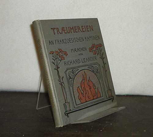 Träumereien an französischen Kaminen. Märchen von Richard von Volkmann-Leander. Mit Zeichnungen von Hans Richard von Volkmann.