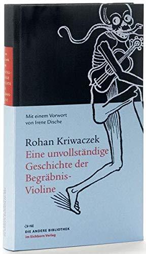 Eine unvollständige Geschichte der Begräbnis-Violine (Die Andere Bibliothek)