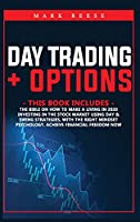 2 in 1: Day trading + Options: The bible on how to make a living in 2020 with investing in the stock market using day + Swing strategies the right mindset psychology. Achieve financial freedom