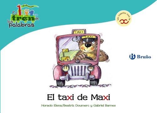 El taxi de Maxi: Un cuento con la X (Castellano - A Partir De 3 Años - Libros Didácticos - El Tren De Las Palabras)