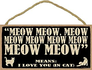 SJT ENTERPRISES, INC. Meow Meow, Meow Meow Meow Meow, Meow Meow - Means I Love You in Cat 5