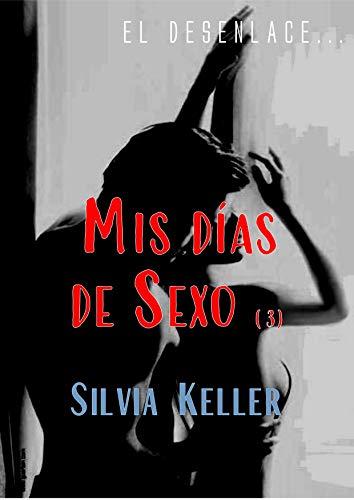 Mis días de sexo (3): El desenlace de Silvia Zaler