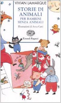 Storie di animali per bambini senza animali. Ediz. illustrata