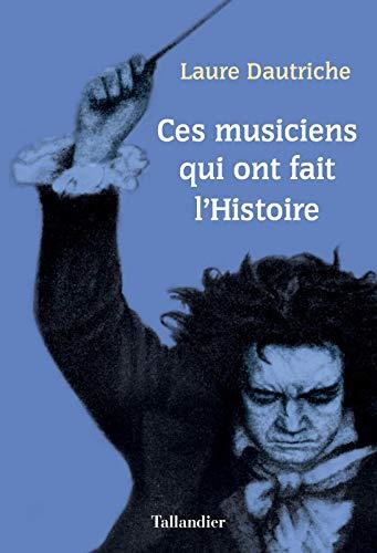 Le livre Ces musiciens qui ont fait l'histoire