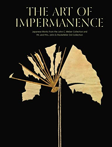 Compare Textbook Prices for The Art of Impermanence: Japanese Works from the John C. Weber Collection andMr. and Mrs. John D. Rockefeller 3rd Collection  ISBN 9788833670836 by Proser, Dr. Adriana Dr