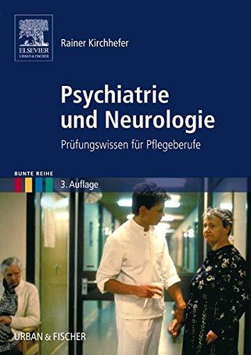 Psychiatrie und Neurologie: Prüfungswissen für Pflegeberufe (Bunte Reihe)