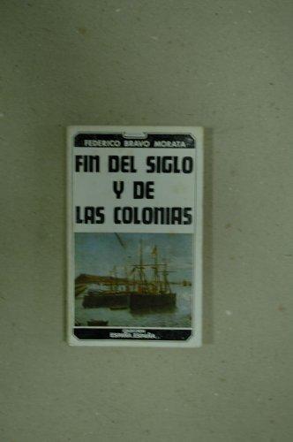 Fin de siglo y de las colonias / Federico Bravo Morata