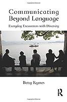Communicating Beyond Language