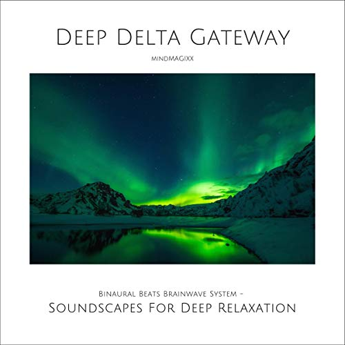 Deep Delta Gateway - Soundscapes For Deep Relaxation Audiobook By Joshua Armentraut cover art
